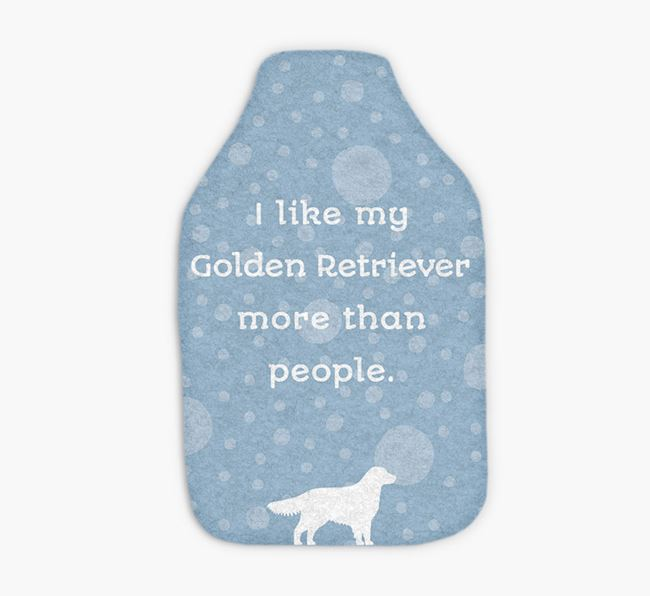 Hot Water Bottle 'I like my Golden Retriever more than people'
