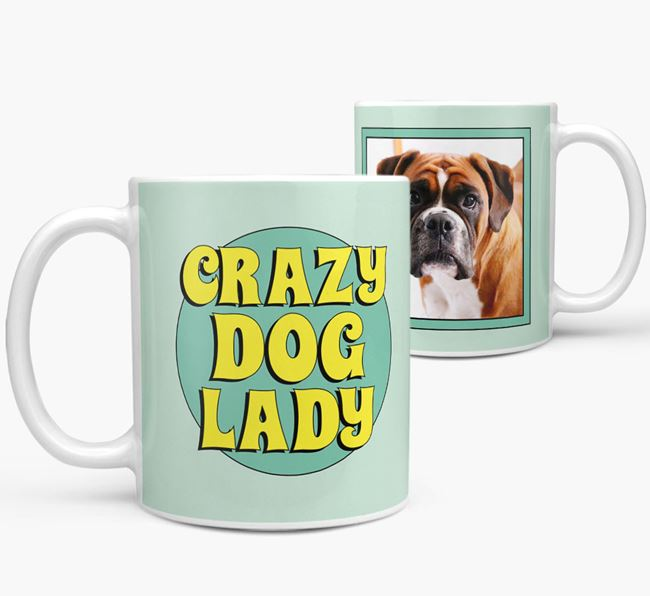 'Crazy Dog Lady' - Boxer Photo Upload Mug