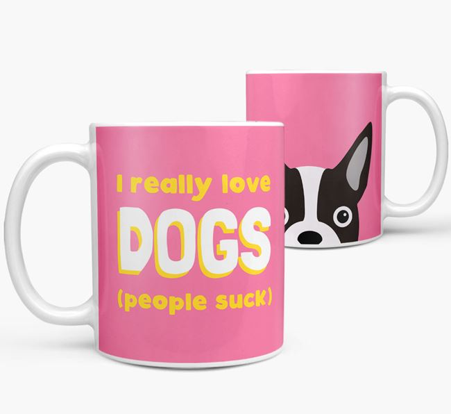 'I Really Love Dogs' - Personalized Boston Terrier Mug