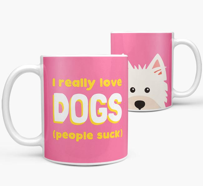 'I Really Love Dogs' - Personalized West Highland White Terrier Mug