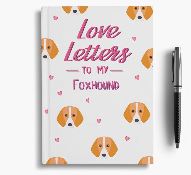 'Love Letters' to my Foxhound Notebook