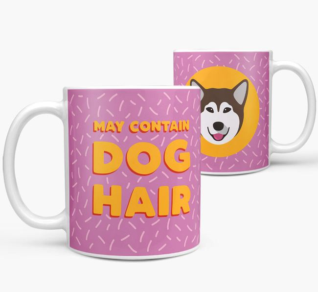 'May Contain Dog Hair' - Personalized Alaskan Malamute Mug
