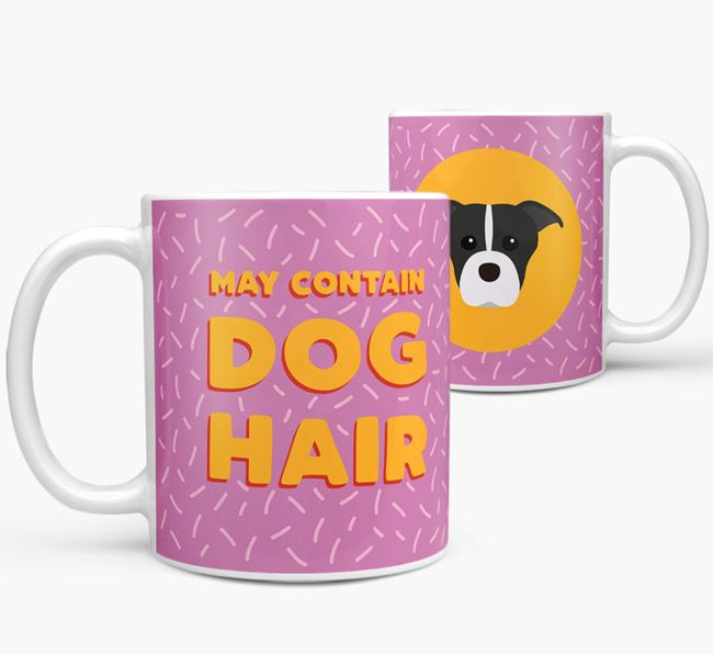 'May Contain Dog Hair' - Personalized American Staffordshire Terrier Mug