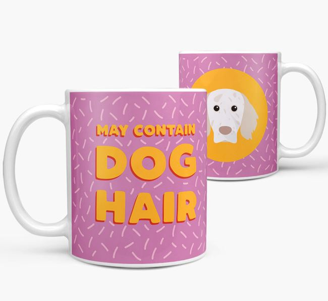 'May Contain Dog Hair' - Personalized English Setter Mug