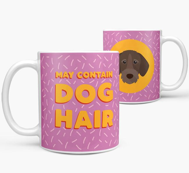 'May Contain Dog Hair' - Personalized German Wirehaired Pointer Mug