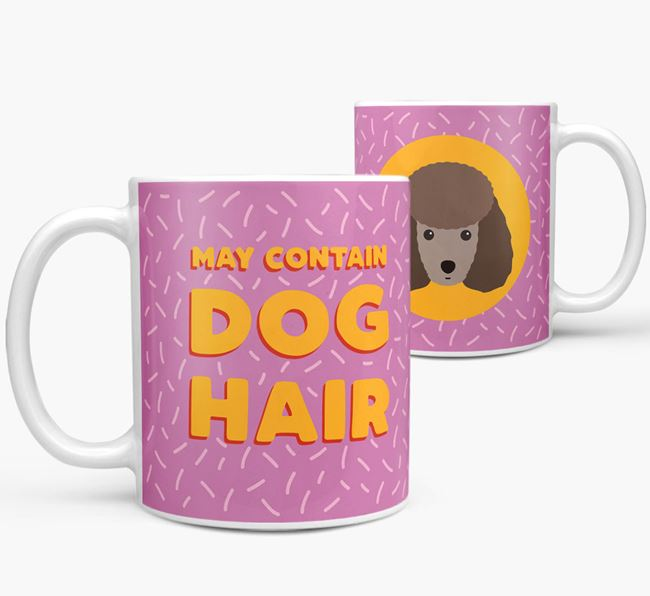 'May Contain Dog Hair' - Personalized Miniature Poodle Mug