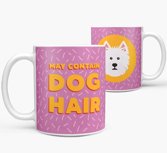 'May Contain Dog Hair' - Personalized West Highland White Terrier Mug