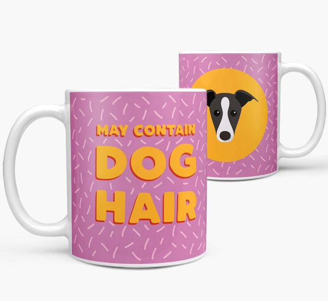 'May Contain Dog Hair' - Personalized Whippet Mug