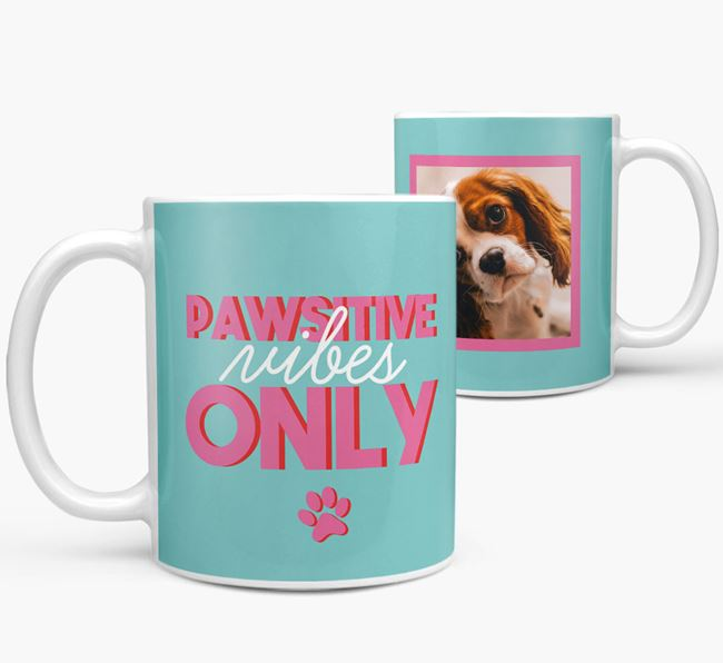 'Pawsitive Vibes Only' - Personalized Cavalier King Charles Spaniel Mug