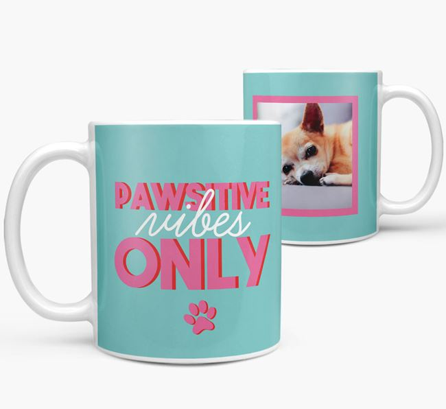 'Pawsitive Vibes Only' - Personalized Chihuahua Mug