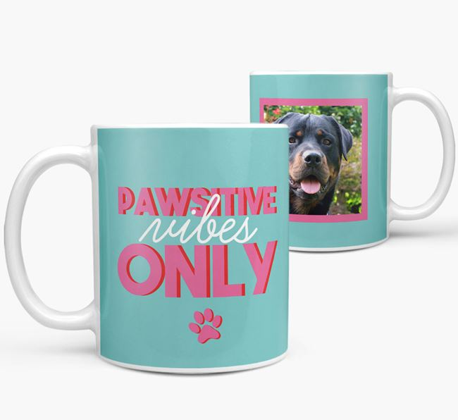 'Pawsitive Vibes Only' - Personalized Rottweiler Mug