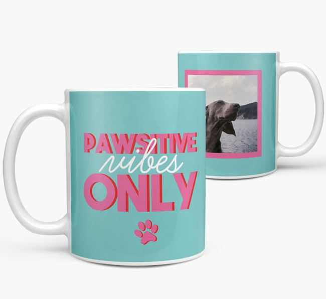 'Pawsitive Vibes Only' - Personalized Weimaraner Mug