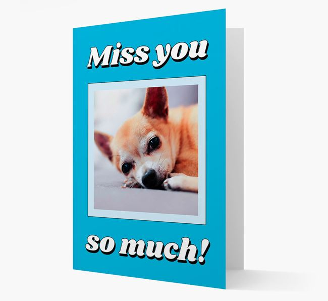 'Miss You So Much' - Personalised Chihuahua Card
