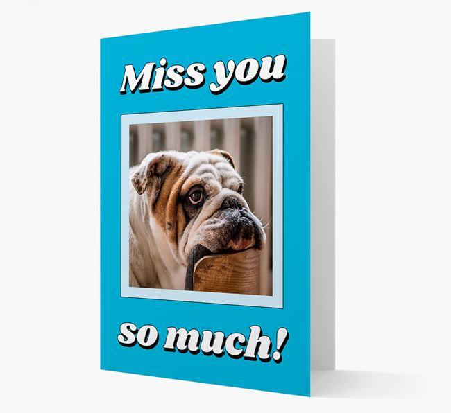 'Miss You So Much' - Personalised English Bulldog Card