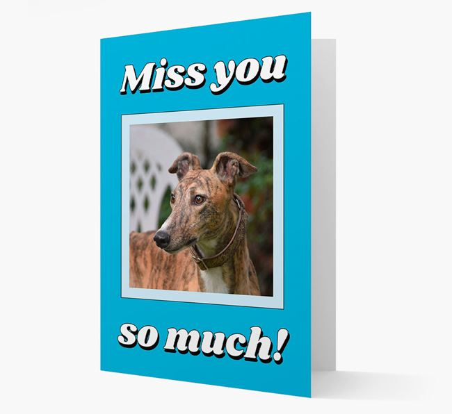 'Miss You So Much' - Personalised Greyhound Card