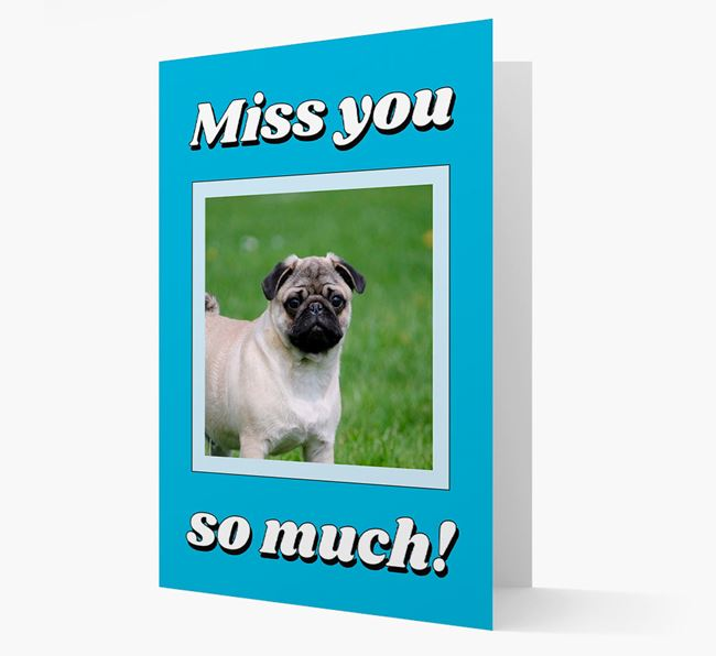 'Miss You So Much' - Personalised Pug Card