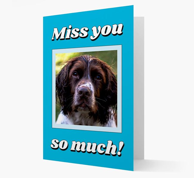 'Miss You So Much' - Personalised Springer Spaniel Card
