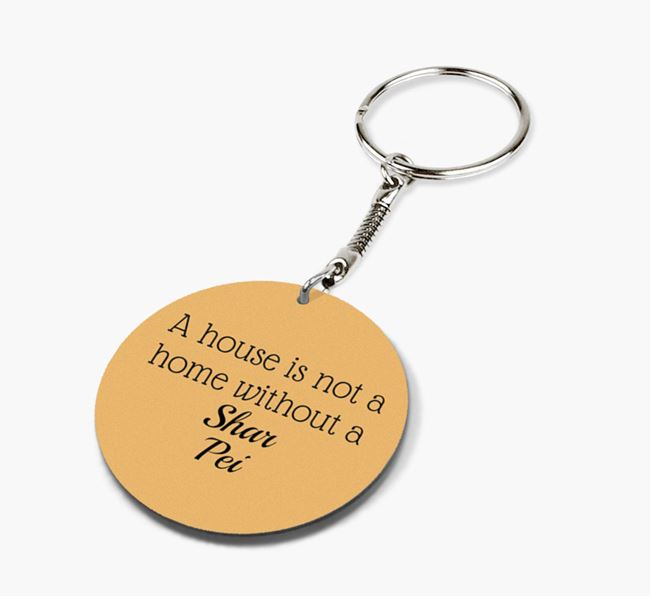 'A house is not a home without {breedCommonNameAnA} Dog' Keyring