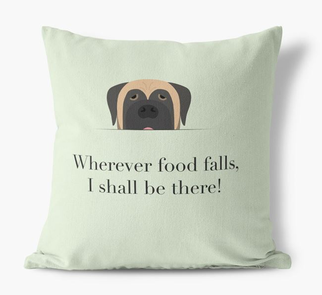 Pillow saying Wherever Food Falls I Shall Be There