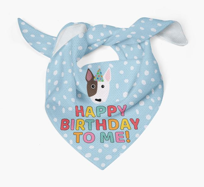 'Happy Birthday To Me' - Personalised Miniature Bull Terrier Bandana