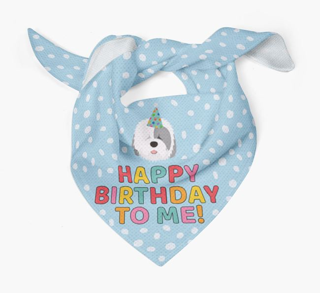 'Happy Birthday To Me' - Personalised Old English Sheepdog Bandana