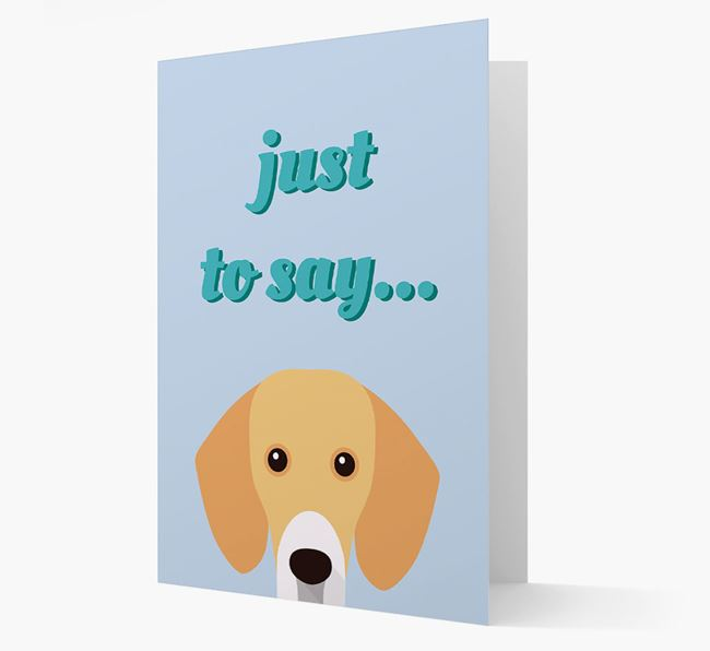 'Just to Say' - Personalised Bassador Card