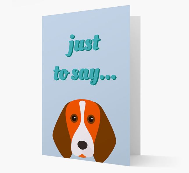 'Just to Say' - Personalised Beagle Card