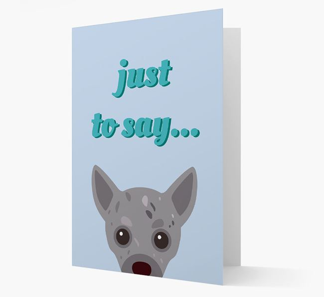 'Just to Say' - Personalised Chihuahua Card