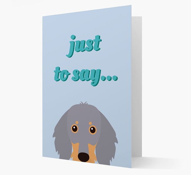 'Just to Say' - Personalized Dachshund Card