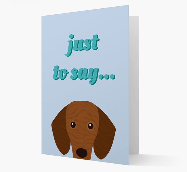 'Just to Say' - Personalised Dachshund Card