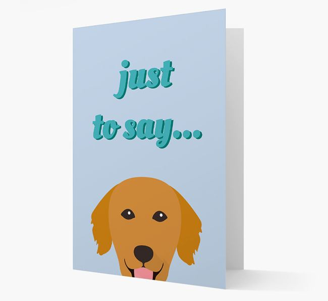 'Just to Say' - Personalised Golden Retriever Card