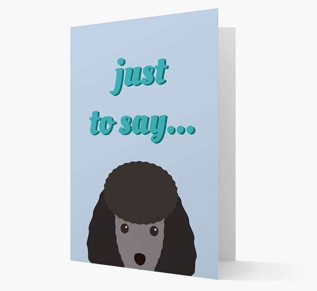 'Just to Say' - Personalized Miniature Poodle Card
