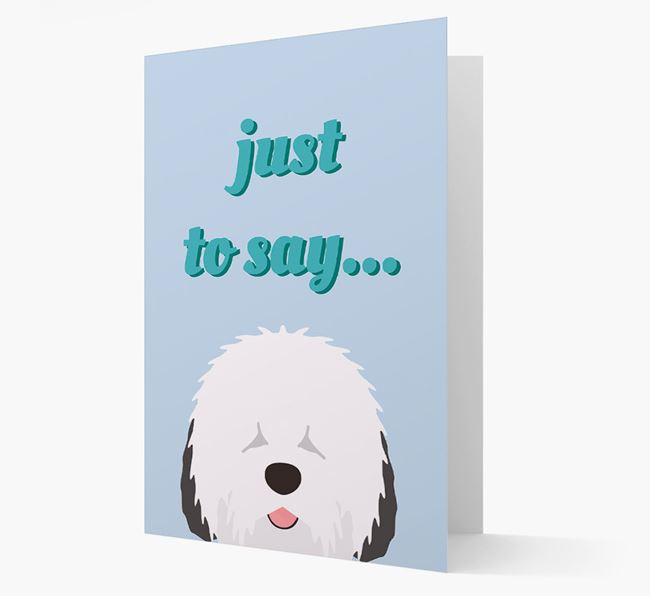 'Just to Say' - Personalized Old English Sheepdog Card