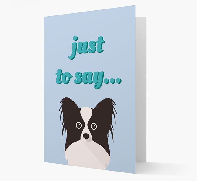 'Just to Say' - Personalized Papillon Card