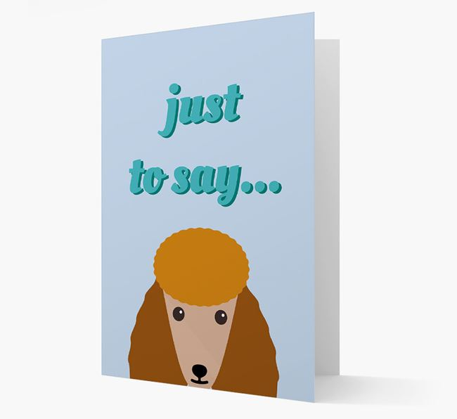 'Just to Say' - Personalised Poodle Card