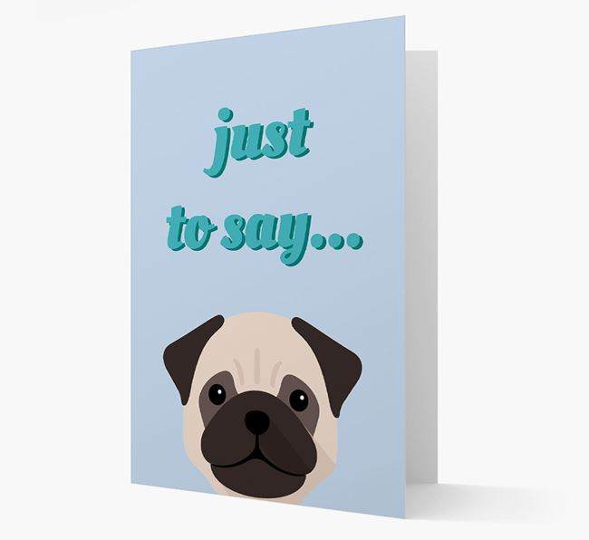 'Just to Say' - Personalized Dog Card