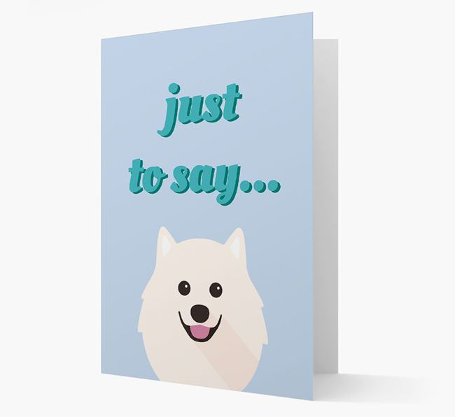 'Just to Say' - Personalized Samoyed Card