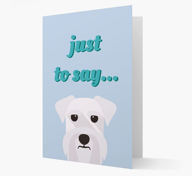 'Just to Say' - Personalised Schnauzer Card