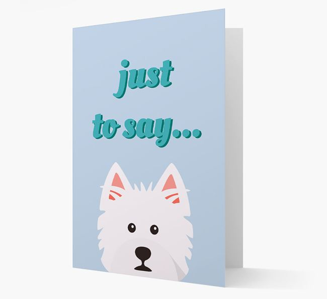 'Just to Say' - Personalized West Highland White Terrier Card