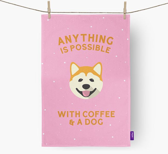 'Anything Is Possible With Coffee/Tea...' - Personalized Akita Dish Towel