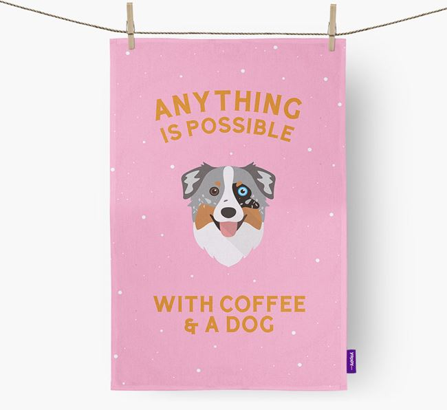 'Anything Is Possible With Coffee/Tea...' - Personalized Australian Shepherd Dish Towel