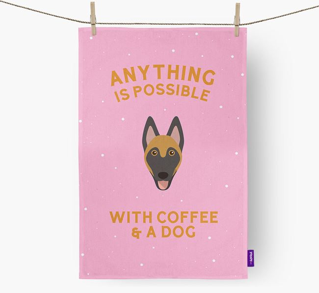 'Anything Is Possible With Coffee/Tea...' - Personalized Belgian Malinois Dish Towel