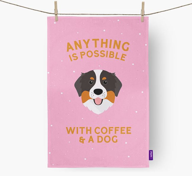 'Anything Is Possible With Coffee/Tea...' - Personalized Bernese Mountain Dog Dish Towel