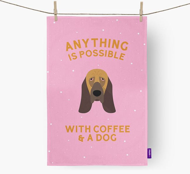 'Anything Is Possible With Coffee/Tea...' - Personalized Bloodhound Dish Towel