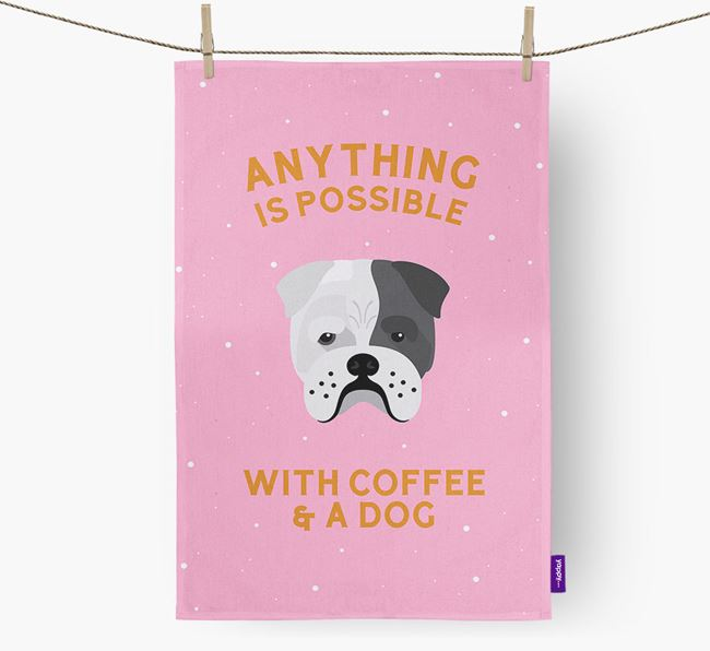 'Anything Is Possible With Coffee/Tea...' - Personalized Bull Pei Dish Towel