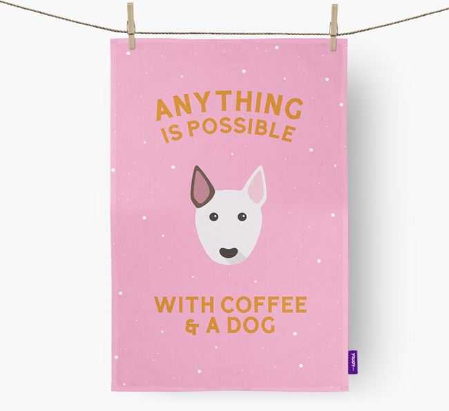 'Anything Is Possible With Coffee/Tea...' - Personalized Bull Terrier Dish Towel