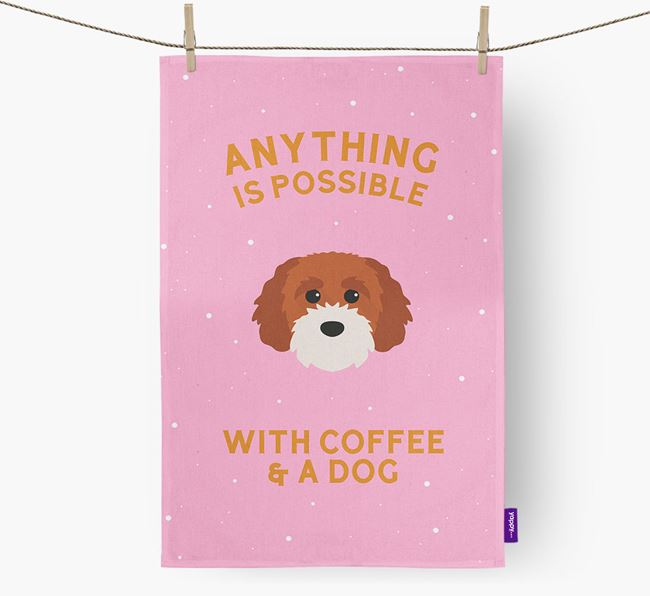'Anything Is Possible With Coffee/Tea...' - Personalized Cavapoochon Dish Towel