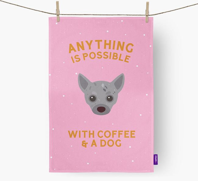 'Anything Is Possible With Coffee/Tea...' - Personalized Chihuahua Dish Towel