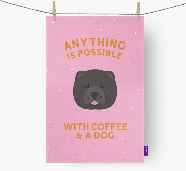 'Anything Is Possible With Coffee/Tea...' - Personalized Chow Chow Dish Towel