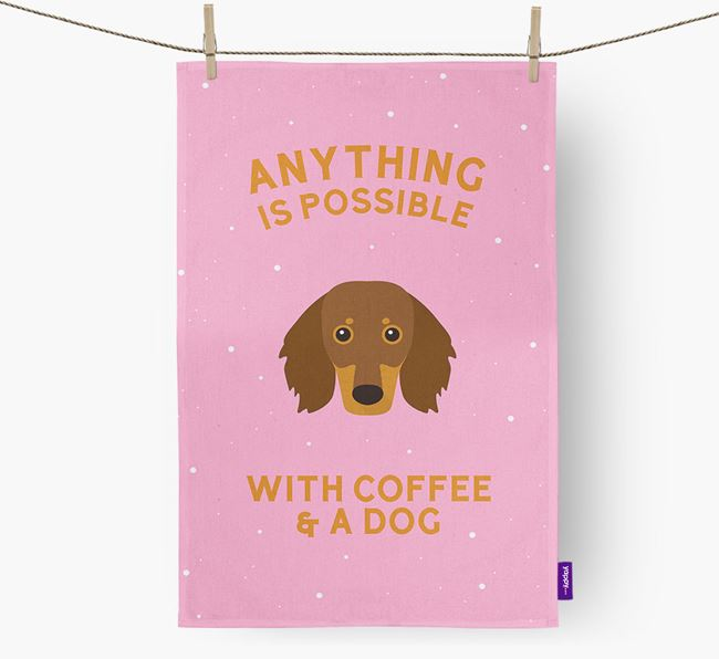 'Anything Is Possible With Coffee/Tea...' - Personalised Dachshund Tea Towel